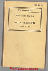 US ARMY FM 25-10 BASIC FIELD MANUAL - MOTOR TRANSPORT 1942