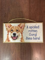 DOGGY SIGN A SPOILED ROTTEN CORGI LIVES HERE