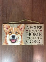 DOGGY SIGN A HOUSE IS NOT A HOME WITHOUT A CORGI