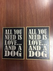DOGGY MAGNET ALL YOU NEED IS LOVE AND A DOG (QTY 1)