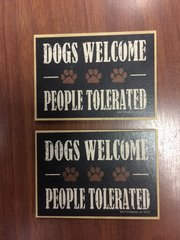 DOGGY MAGNET DOGS WELCOME PEOPLE TOLERATED (QTY 1)