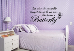 Just when the caterpillar thought the world was over she became a butterfly Wall Decal