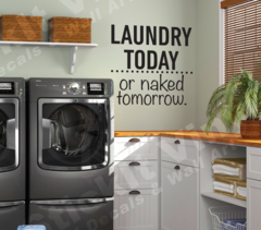 Laundry today or naked tomorrow New Wall Decal