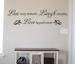 Live every moment, laugh everyday, love beyond words Wall Decal