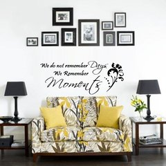 We do not remember the days we remember the moments Wall Decal
