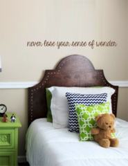 Never lose your sense of wonder Wall Decal