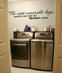 The most memorable days usually end with the dirtiest clothes Wall Decal