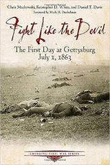 Fight Like the Devil - The First Day at Gettysburg July 1, 1863