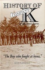 "History of Company K 1st (Inft,) Penn'a Reserves ""The Boys Who Fought at Home"""