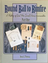 Round Ball to Rimfire -- Part One Federal Ordnance Dept., Arsenals, Smoothbores & Rifle Muskets