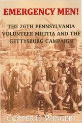 Emergency Men! The 26th Pennsylvania Volunteer Militia and the Gettysburg Campaign