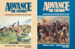 Advance the Colors! Pennsylvania Civil War Battle Flags Volume 1 & 2