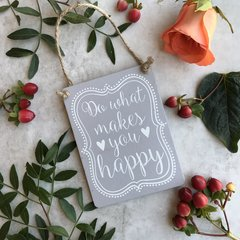 Do What Makes You Happy Hanging Sign By Gisela Graham