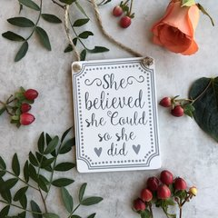 She Believed She Could So She Did Hanging Sign By Gisela Graham