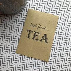 But First... Tea