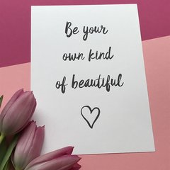 Be Your Own Kind Of Beautiful Print