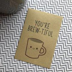 You're Brew-tiful!