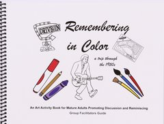 Remembering In Color Facilitators Guide
