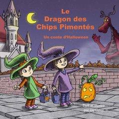 Le Dragon des Chips Pimentés : un conte d'Halloween