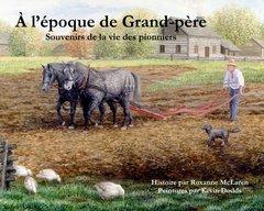 À L'Époque de Grand-Père : Souvenirs de la Vie des Pionniers
