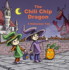 The Chili Chip Dragon : a Halloween Tale
