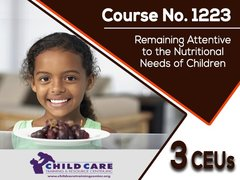 CEU Course 1223 - Remaining Attentive to the Nutritional Needs of Children