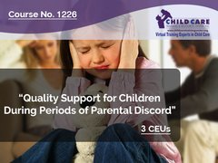 CEU Course 1226: Quality Support for Children During Periods of Marital Discord Among their Parents