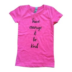 "Girls Raspberry Tee- "" Have Courage & Be Kind"""