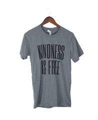 """""""Kindness Is Free""""  Unisex Tee"""