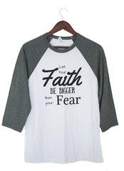 """Let Your Faith be Bigger than your Fear"" Women's Raglan"