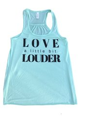 """Love  little bit Louder "" Ladies Racer Back  Mint Tank"