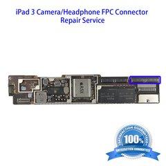 iPad 3 Camera/Headphone FPC Connector Repair Service