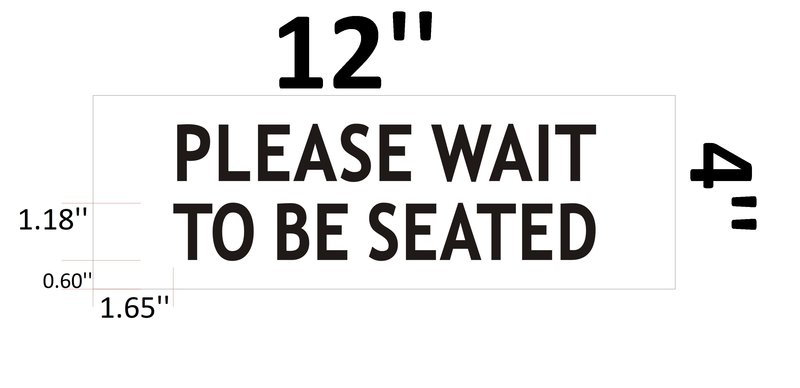 Hpd Sign Please Wait To Be Seated Sign Hpd Aluminum Signs 4x12
