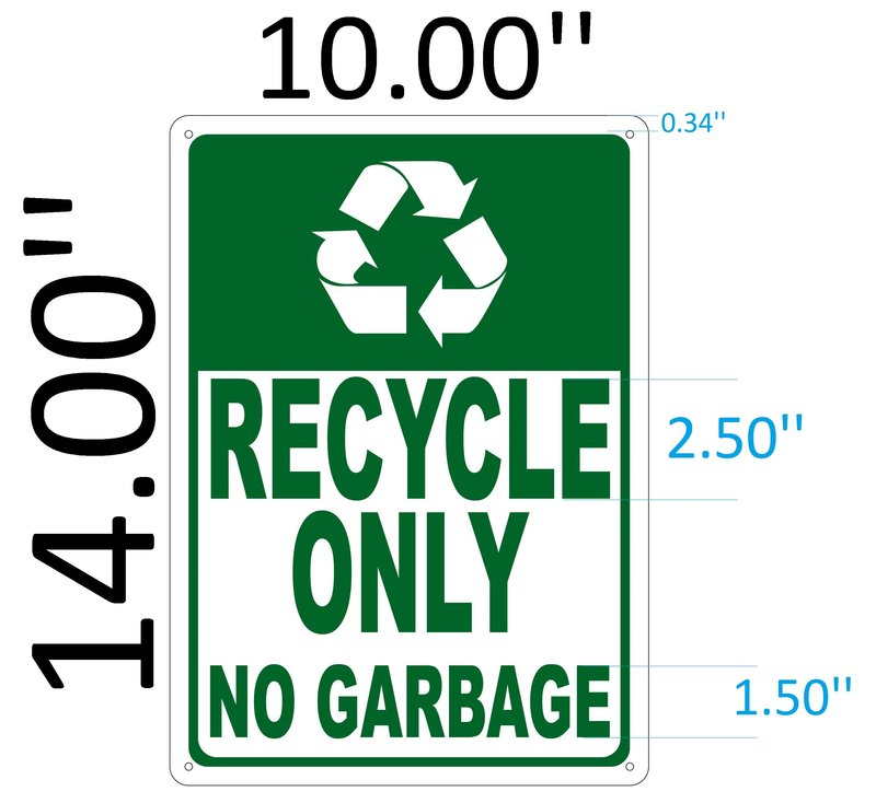 Recycle Only No Garbage Sign Green Aluminum Sign Ideal For Nyc