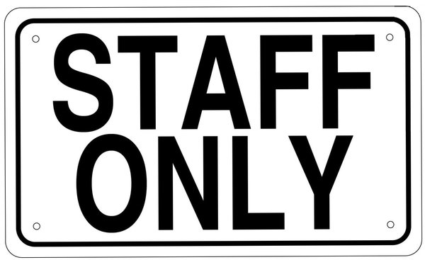 staff only sign- white aluminum (6x10) | hpd signs -the official store