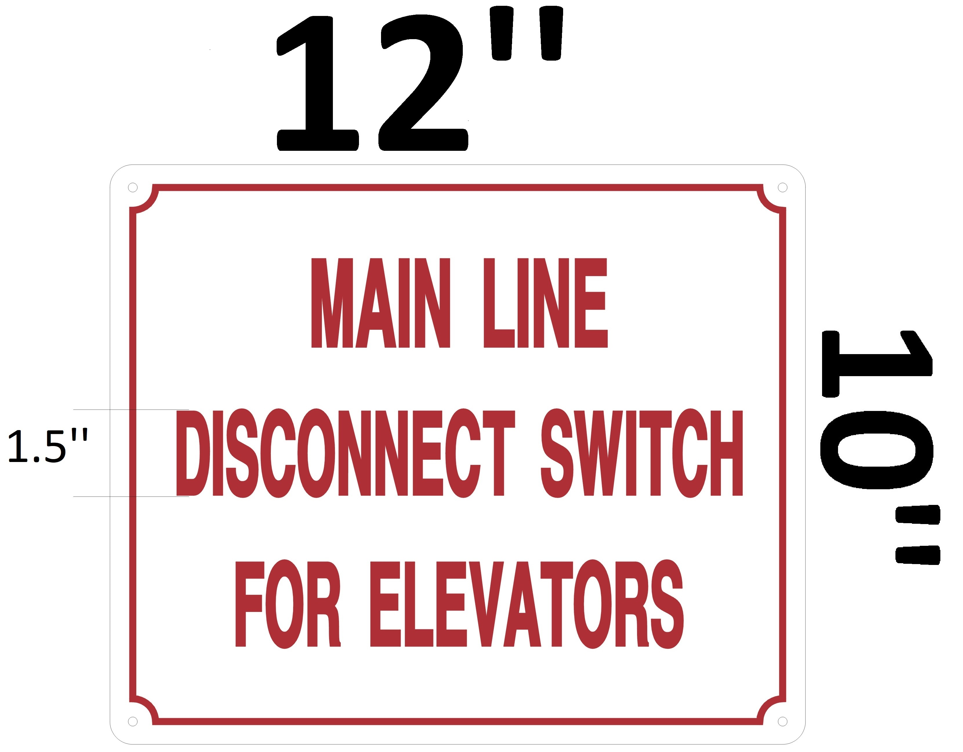 main line disconnect switch for elevator sign hpd aluminum sign