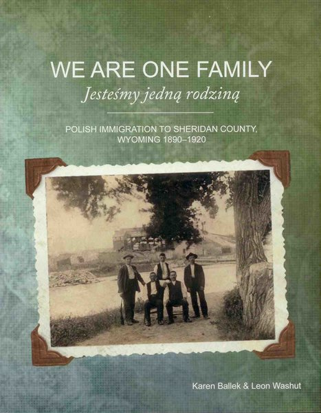We Are One Family: Polish Immigration to Sheridan County, Wyoming, 1890-1950