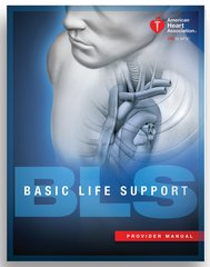 Basic Life Support (BLS) For Healthcare Providers Student Manual