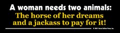 Bumper Sticker: A woman needs two animals... Item # B A Woman