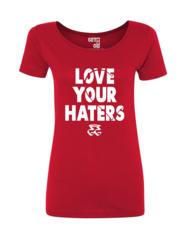 LADIES GETGO LOVE YOUR HATERS TEE