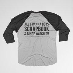 Scrapbook & Binge Watch T-shirt