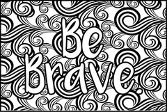 Be Brave - XL Flash Card, Color It Fast!