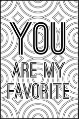 NEW! You are My Favorite - XL Flash Card, Color It Fast!