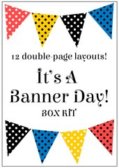 It's a Banner Day Box Kit