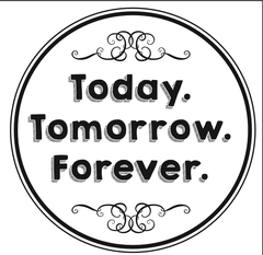 "Today. Tomorrow. Forever. - 2"" Stamp"
