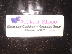 "Shimmer Glitter! - Grizzly Bear (1/128"")"