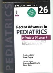 Recent Advances in PEDIATRICS (Special Volume 26: Infectious Diseases - I) Author - Suraj Gupte