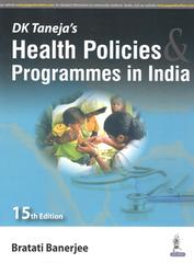 DK Taneja Health Policies & Programmes in India 15th Edition 2017 by Bratati Banerjee