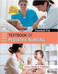 Textbook of Pediatric Nursing, 2016 by Panchali Pal