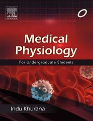 Medical Physiology for undergraduate students by Indu Khurana